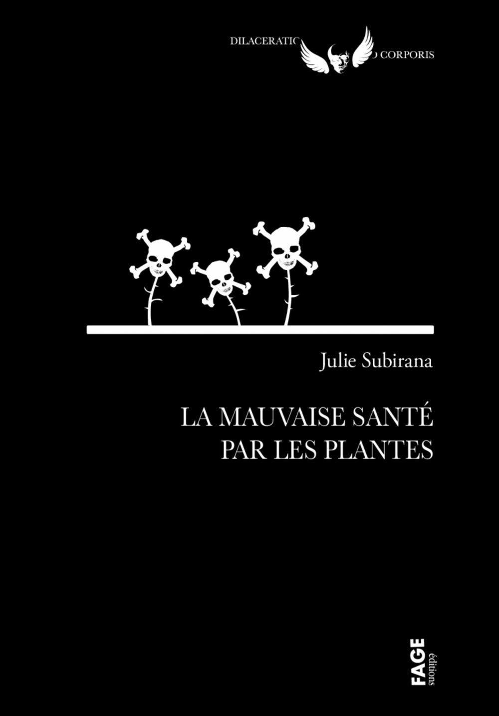 « La mauvaise santé par les plantes », de Julie Subirana (Les Portes Sombres, 2020).