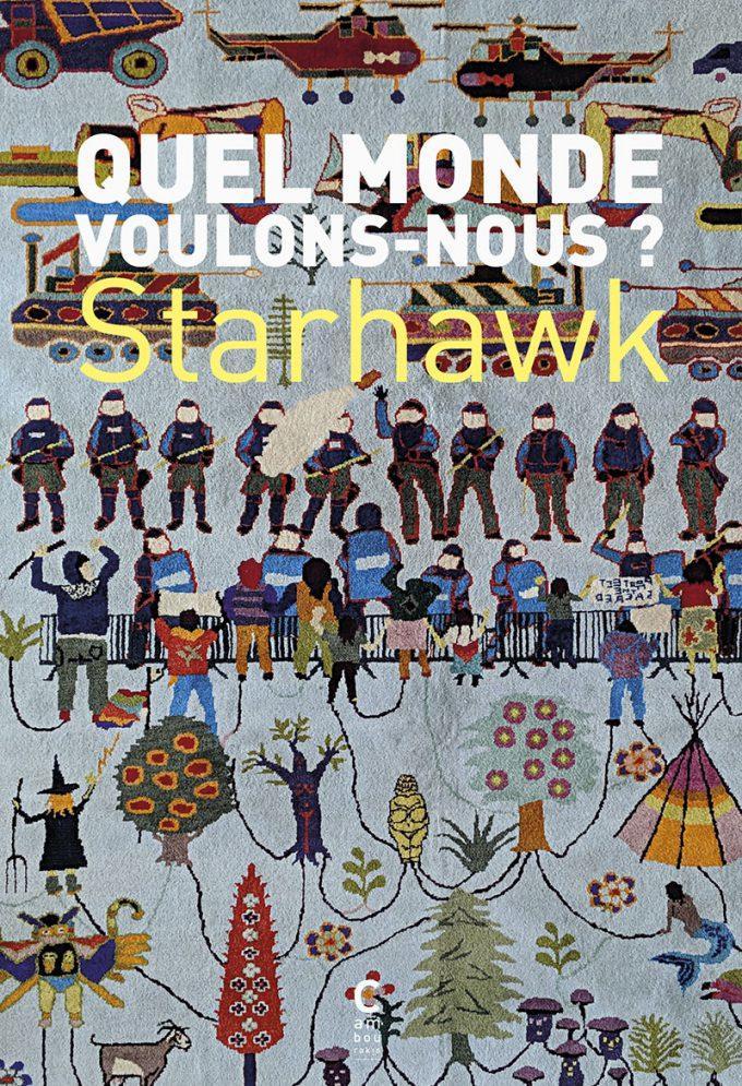 """Starhawk, """"Quel monde voulons-nous?"""", Cambourakis, 2019. (couverture)"""